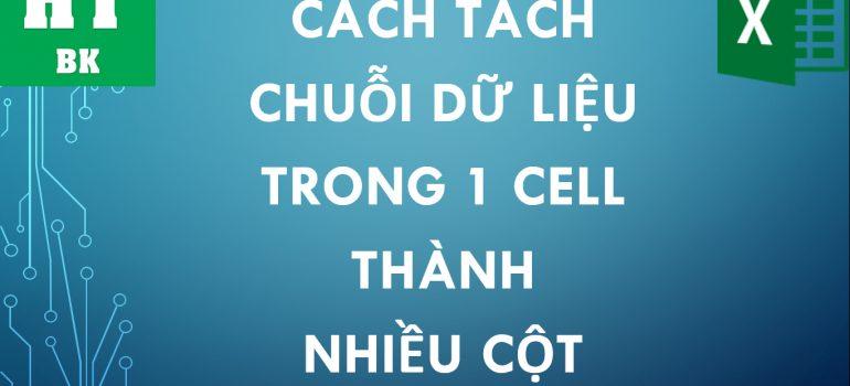 Thumbai - Tach chuoi du lieu trong 1 o cell thanh nhieu cot trong excel